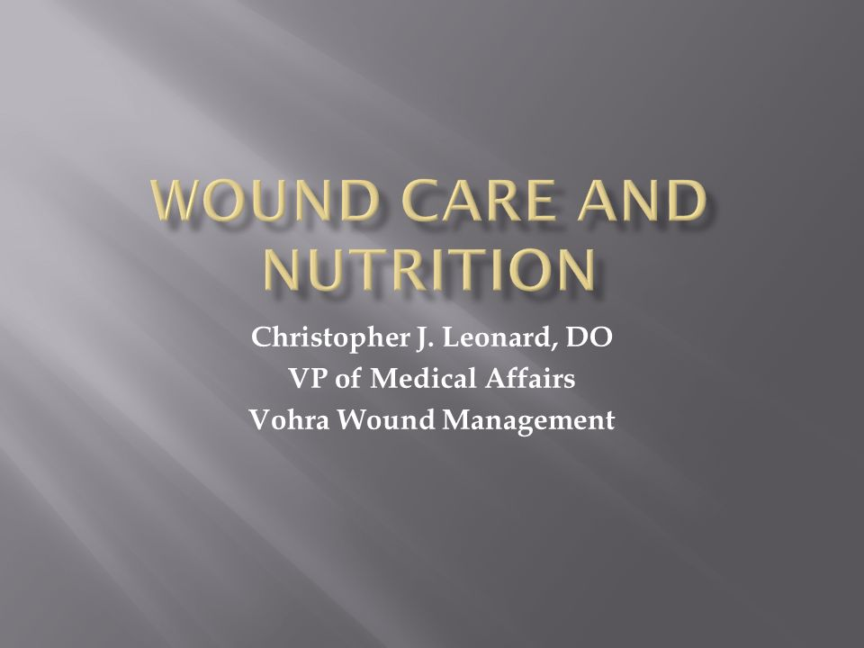WOUND CARE AND NUTRITION