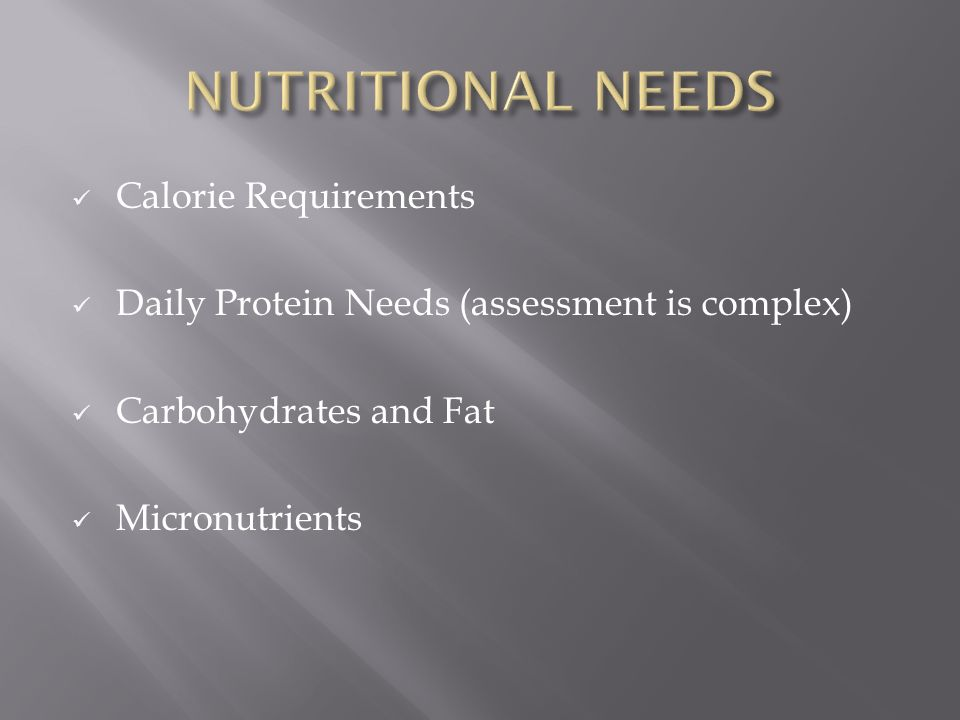 NUTRITIONAL NEEDS Calorie Requirements