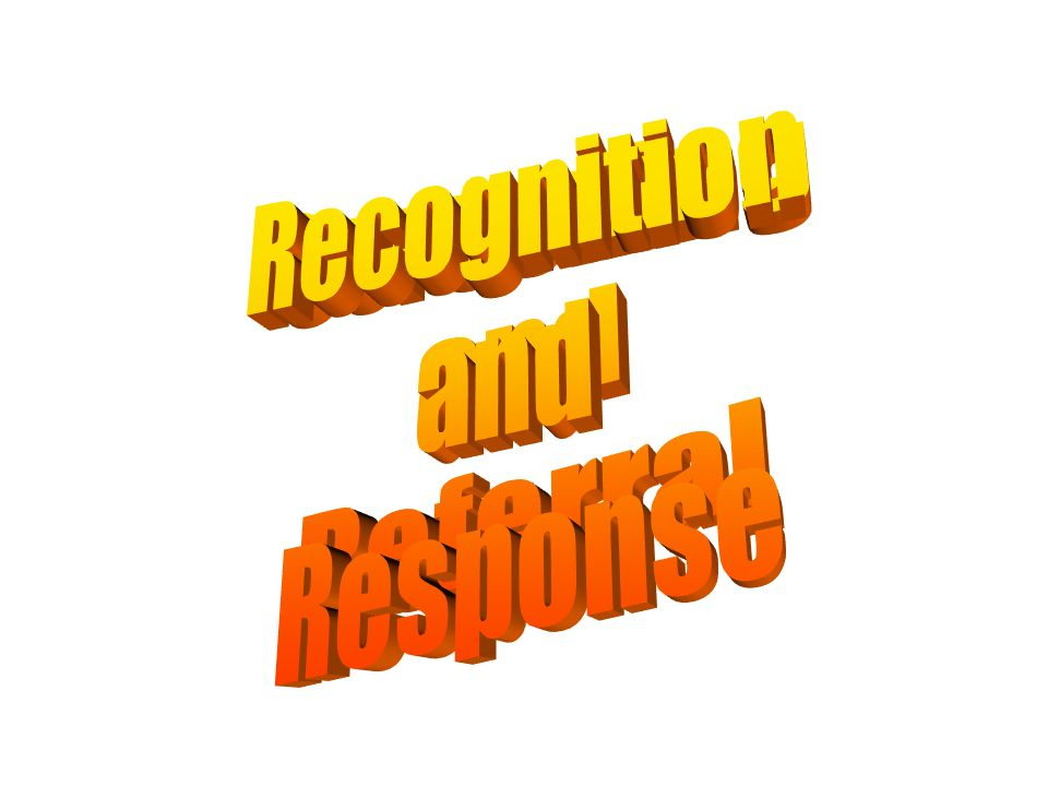 Recognition and Response Screening and Referral