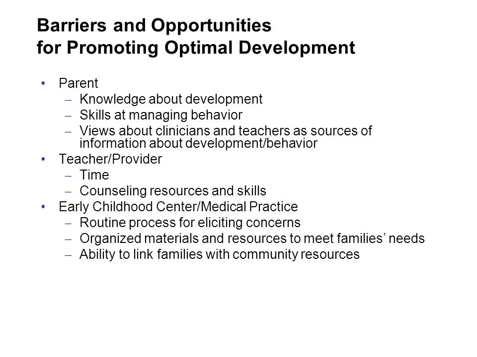 Barriers and Opportunities for Promoting Optimal Development