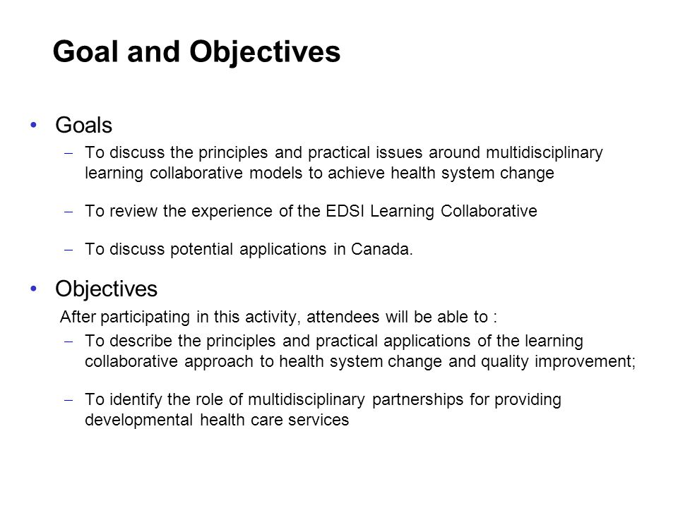Goal and Objectives Goals Objectives