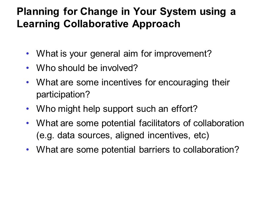 Planning for Change in Your System using a Learning Collaborative Approach