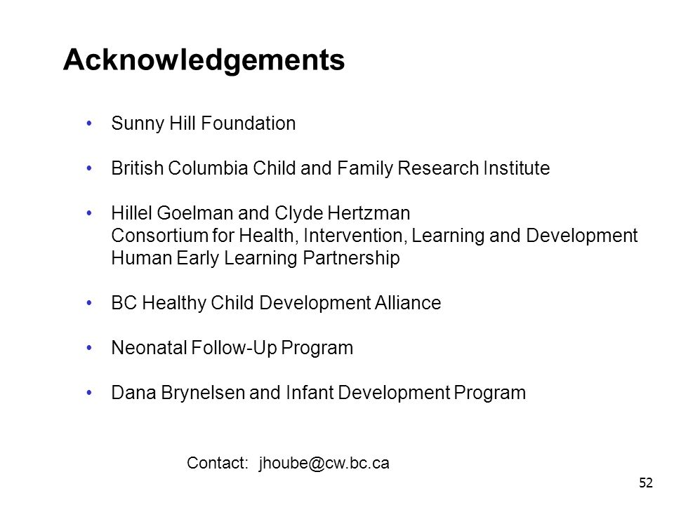 Acknowledgements Sunny Hill Foundation
