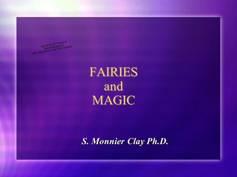 FAIRIES and MAGIC S. Monnier Clay Ph.D.