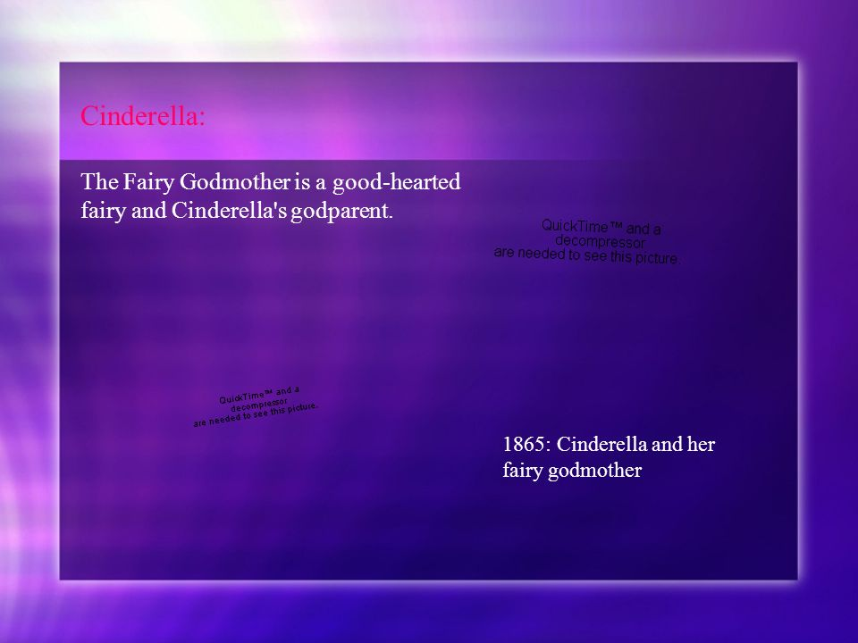 Cinderella: The Fairy Godmother is a good-hearted