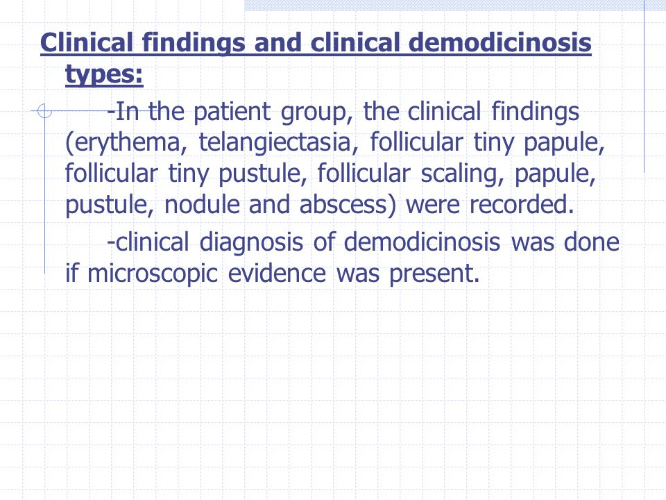 Clinical findings and clinical demodicinosis types:
