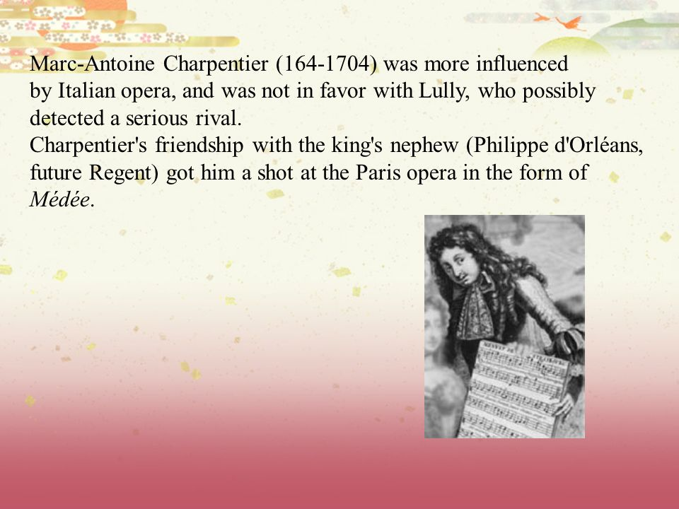 Marc-Antoine Charpentier (164-1704) was more influenced