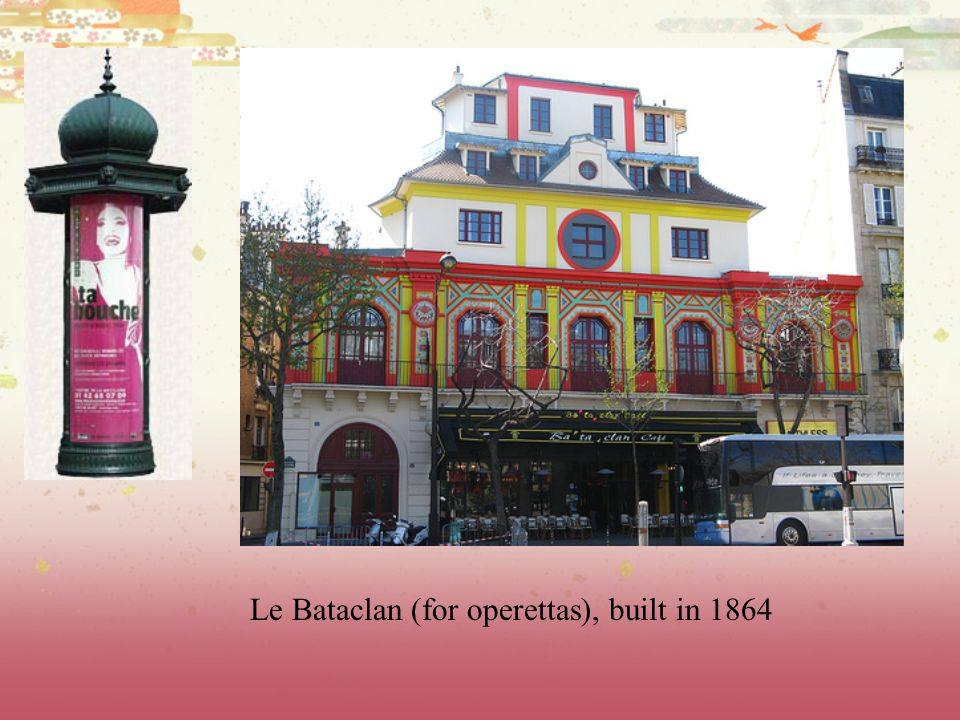 Le Bataclan (for operettas), built in 1864