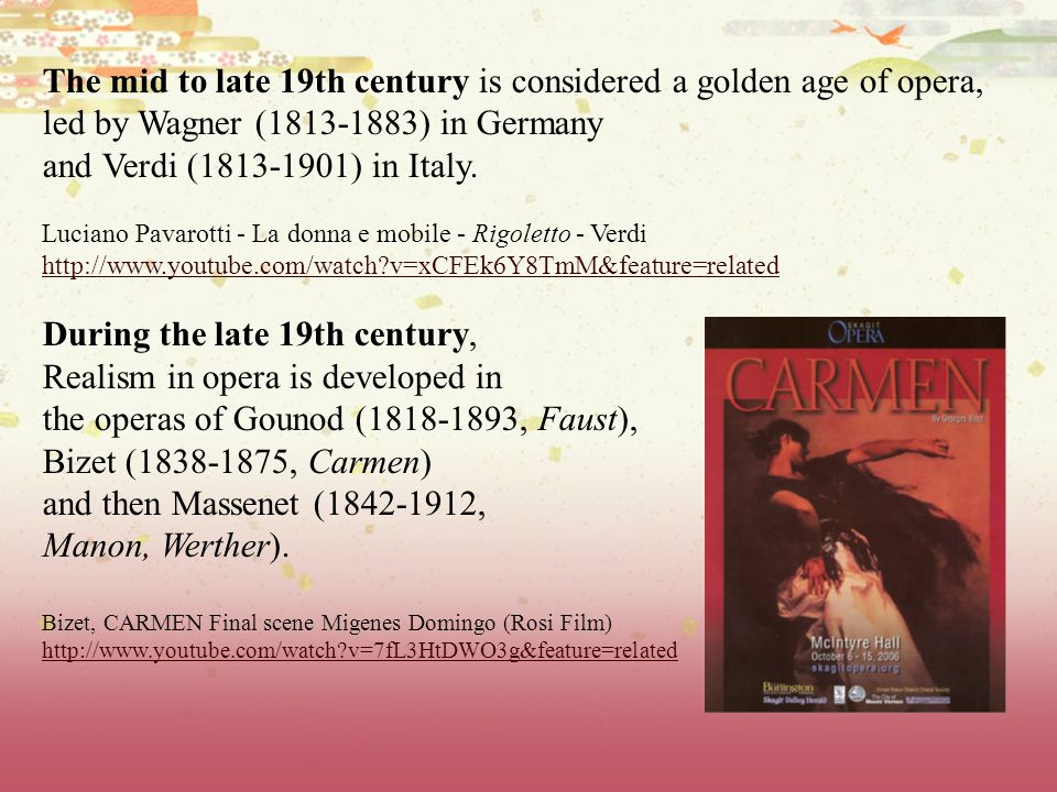 The mid to late 19th century is considered a golden age of opera,