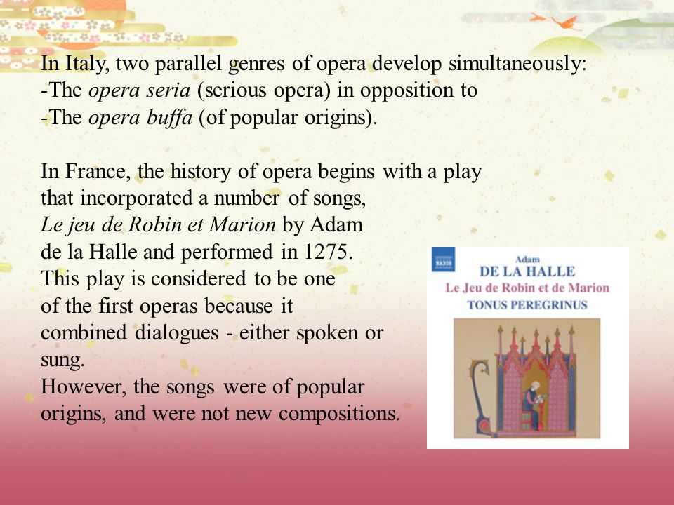 In Italy, two parallel genres of opera develop simultaneously: