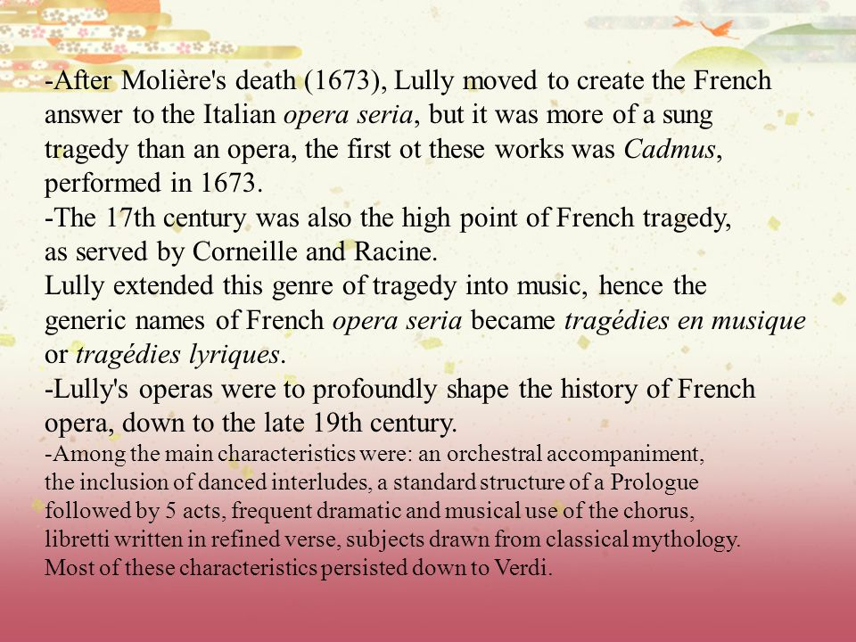 -After Molière s death (1673), Lully moved to create the French