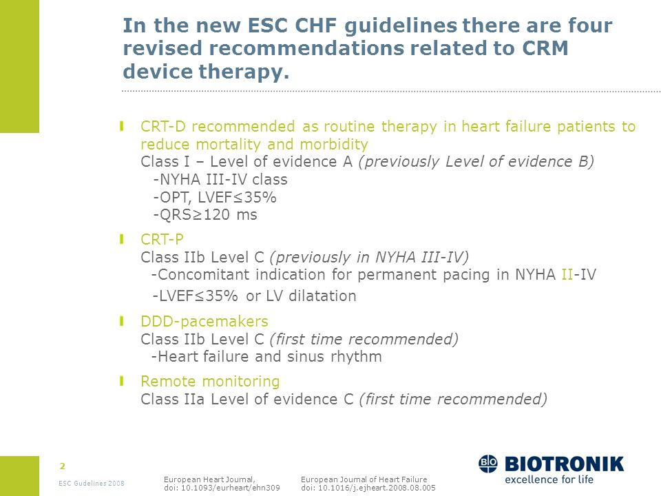 In the new ESC CHF guidelines there are four revised recommendations related to CRM device therapy.