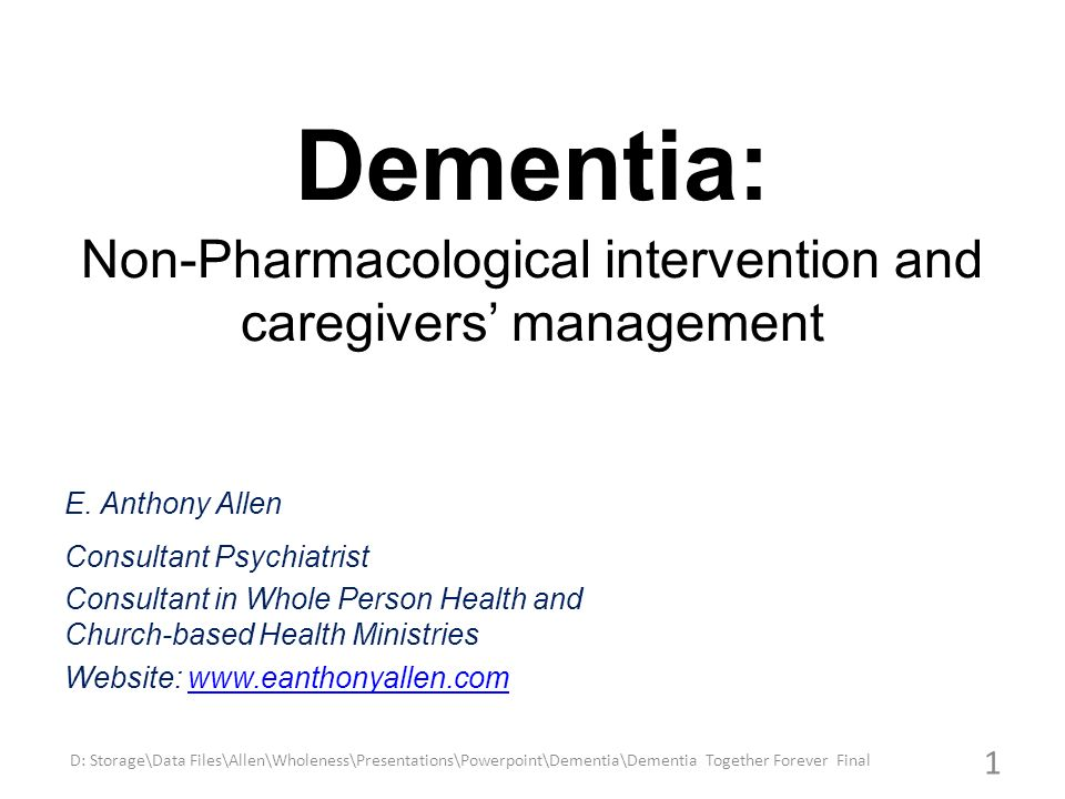 Dementia: Non-Pharmacological intervention and caregivers' management