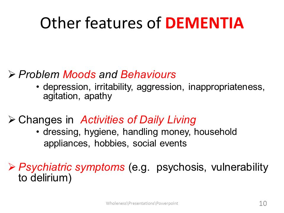 Other features of DEMENTIA