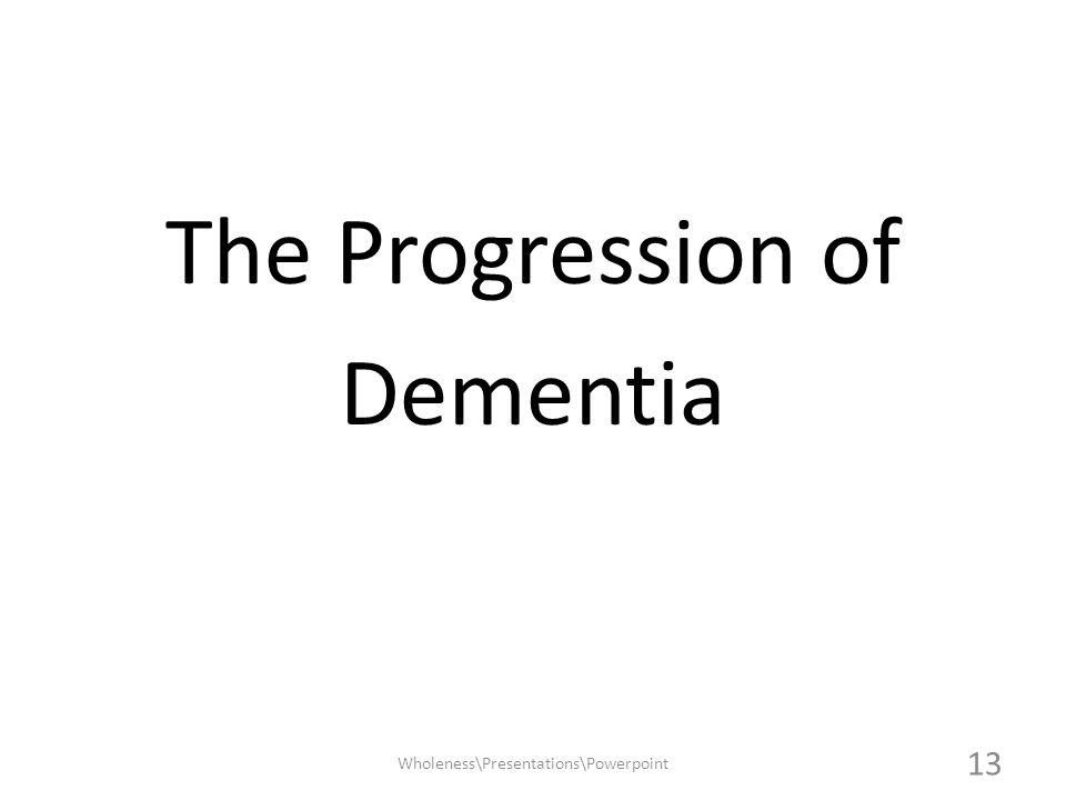 The Progression of Dementia