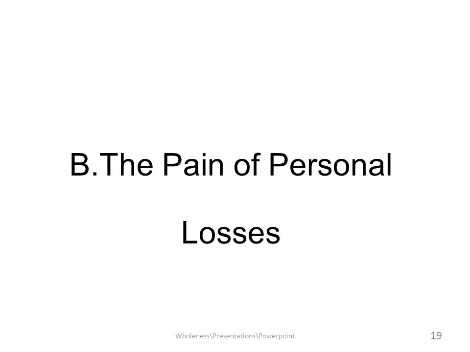 B.The Pain of Personal Losses