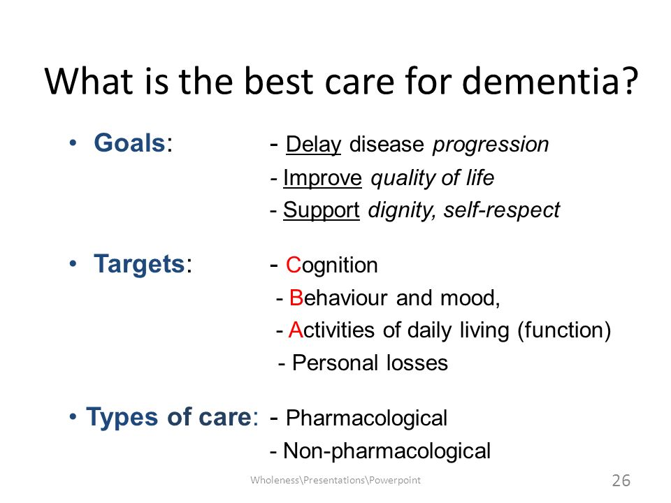 What is the best care for dementia