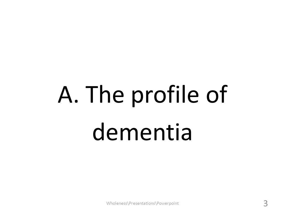 A. The profile of dementia