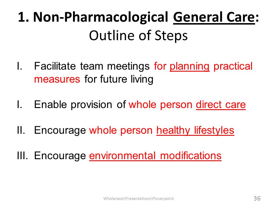 1. Non-Pharmacological General Care: Outline of Steps