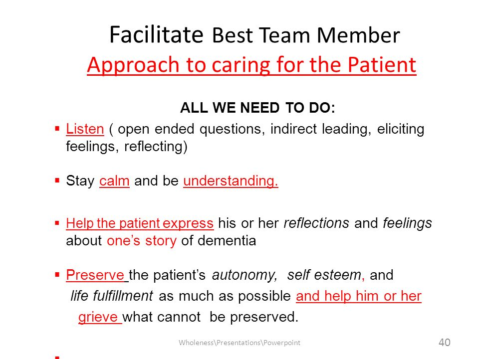 Facilitate Best Team Member Approach to caring for the Patient