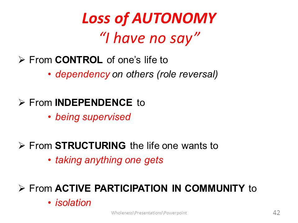 Loss of AUTONOMY I have no say