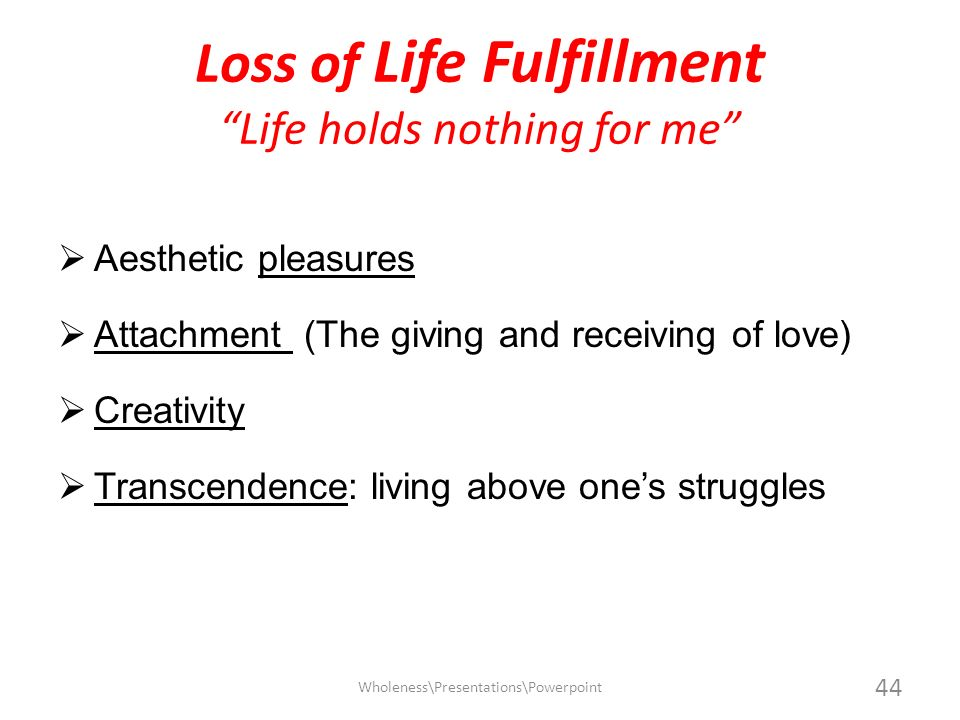Loss of Life Fulfillment Life holds nothing for me