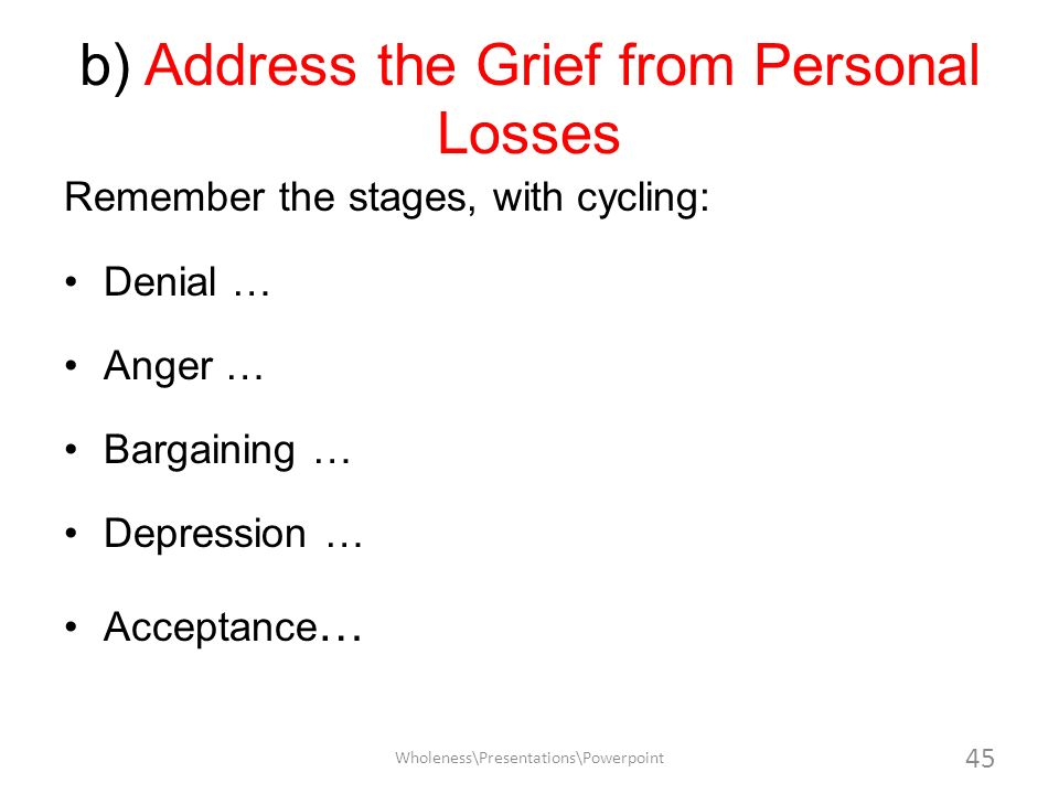 b) Address the Grief from Personal Losses