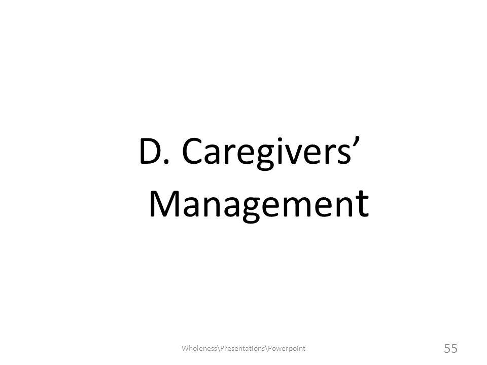 D. Caregivers' Management