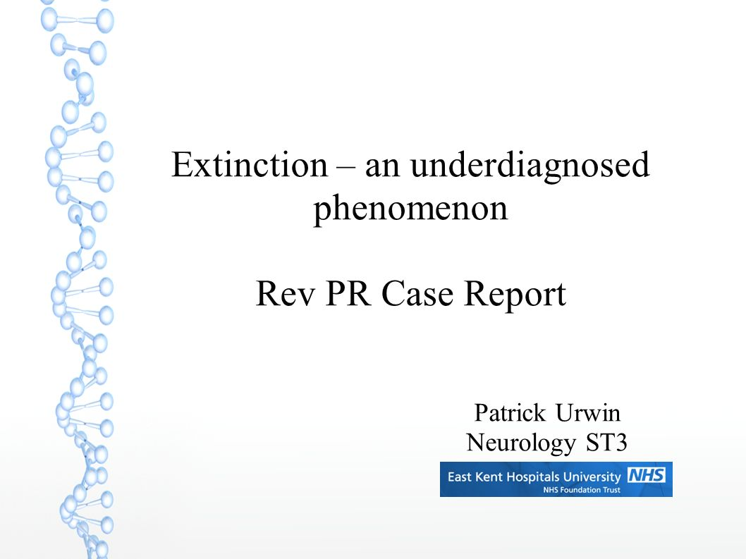 Extinction – an underdiagnosed phenomenon Rev PR Case Report