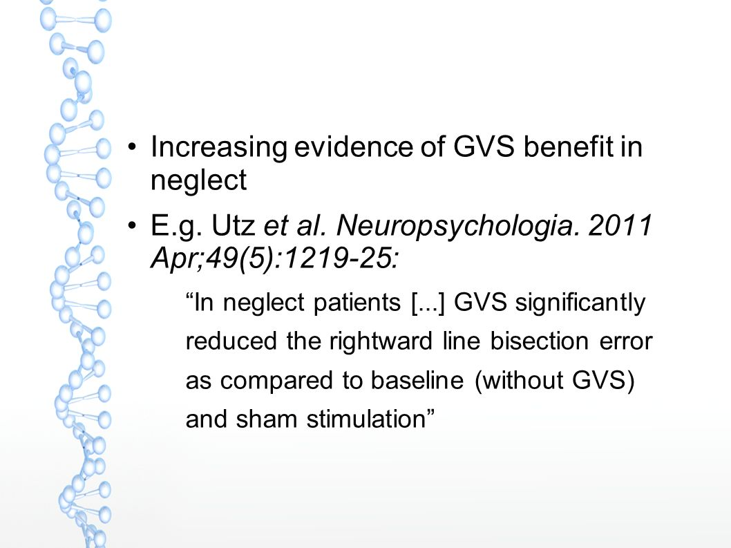 Increasing evidence of GVS benefit in neglect