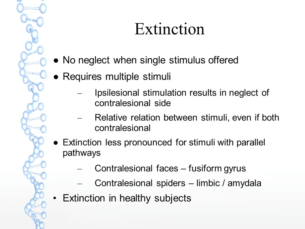Extinction No neglect when single stimulus offered