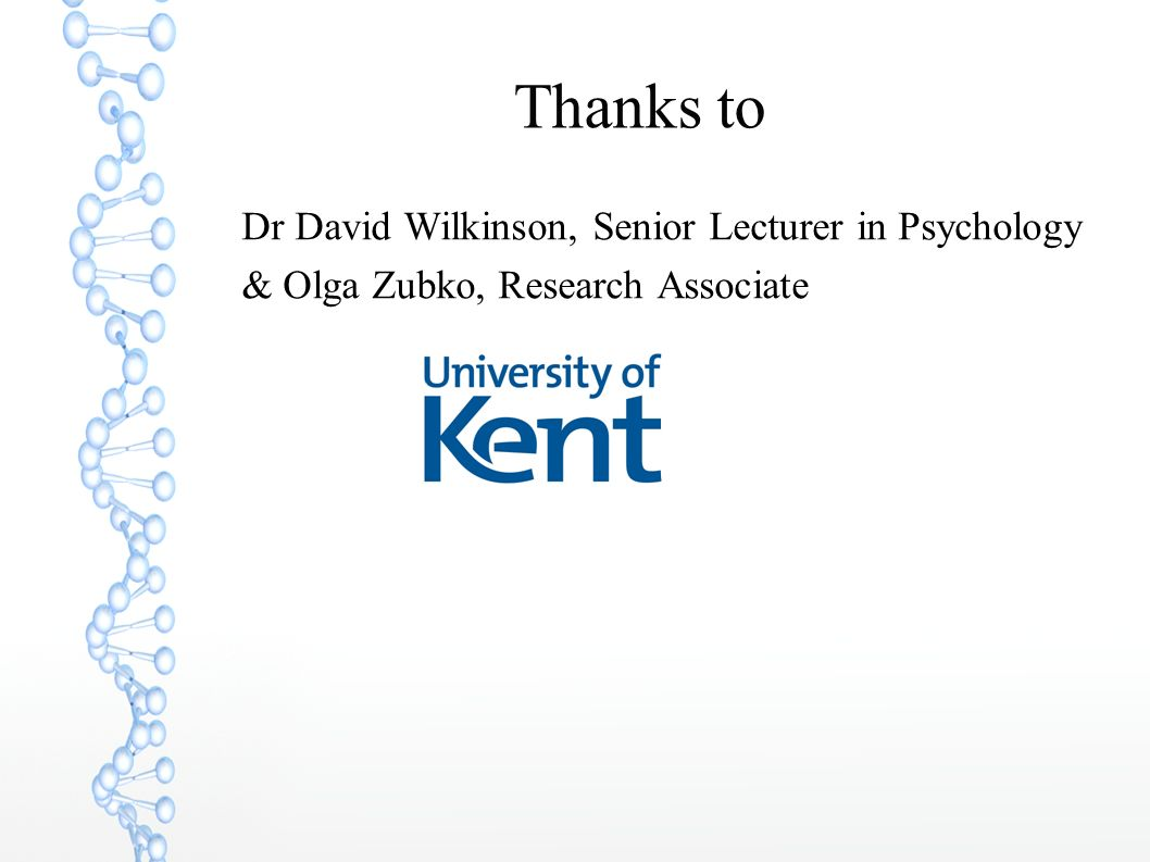 Thanks to Dr David Wilkinson, Senior Lecturer in Psychology