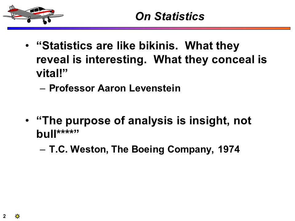 The purpose of analysis is insight, not bull****