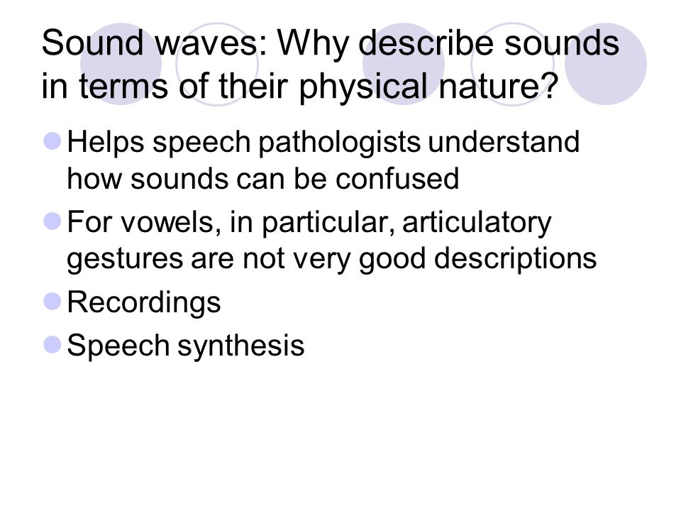 Sound waves: Why describe sounds in terms of their physical nature