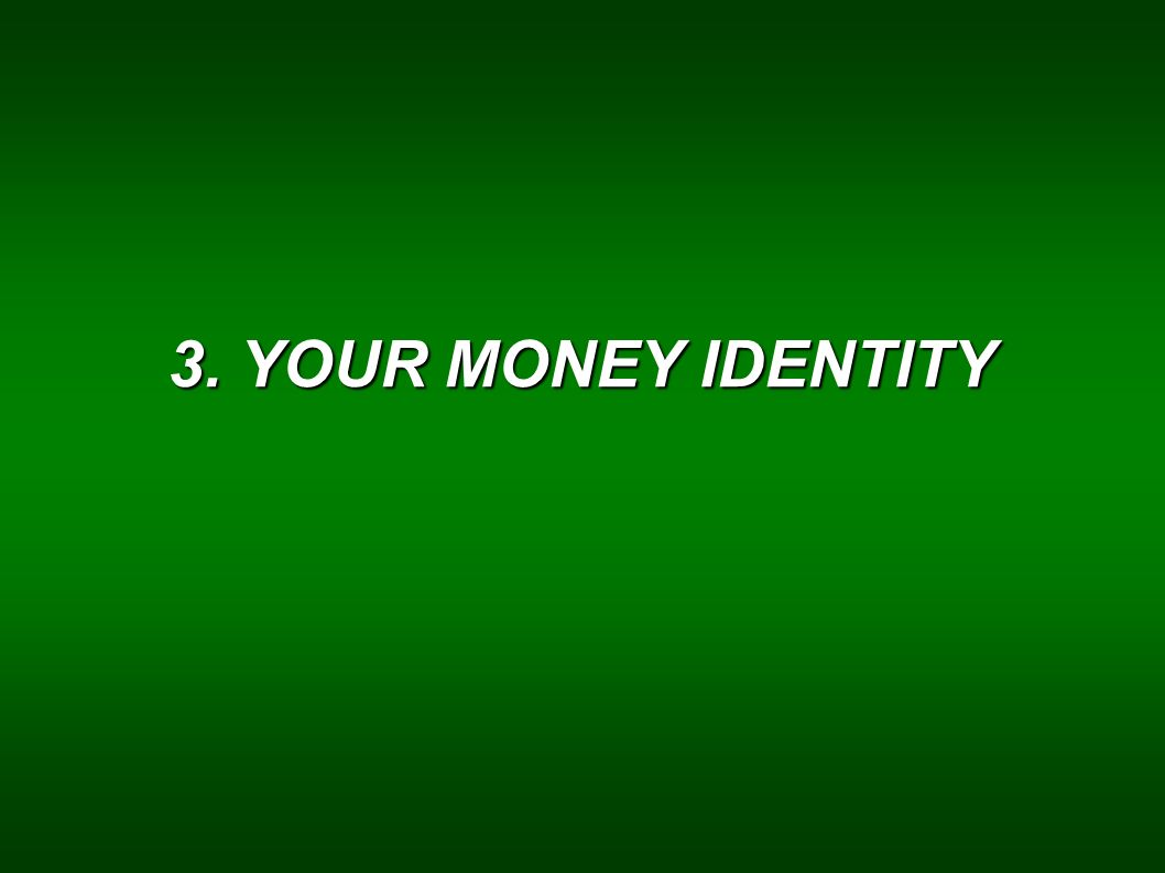 3. YOUR MONEY IDENTITY