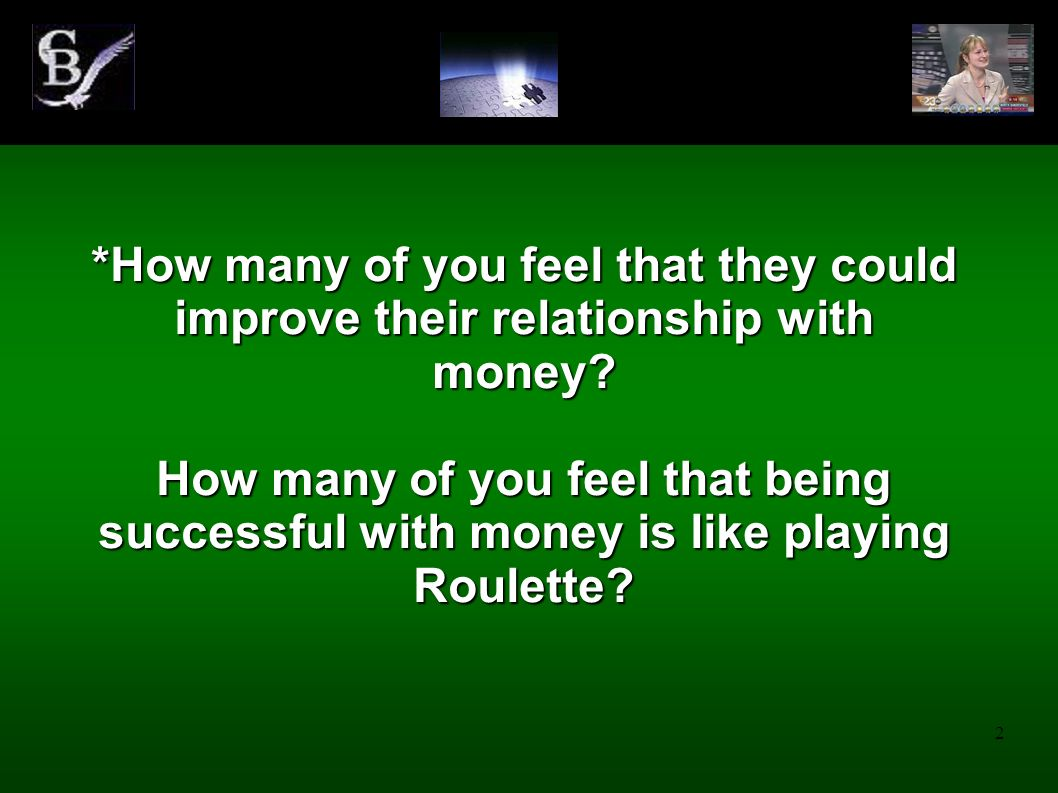 *How many of you feel that they could improve their relationship with money.