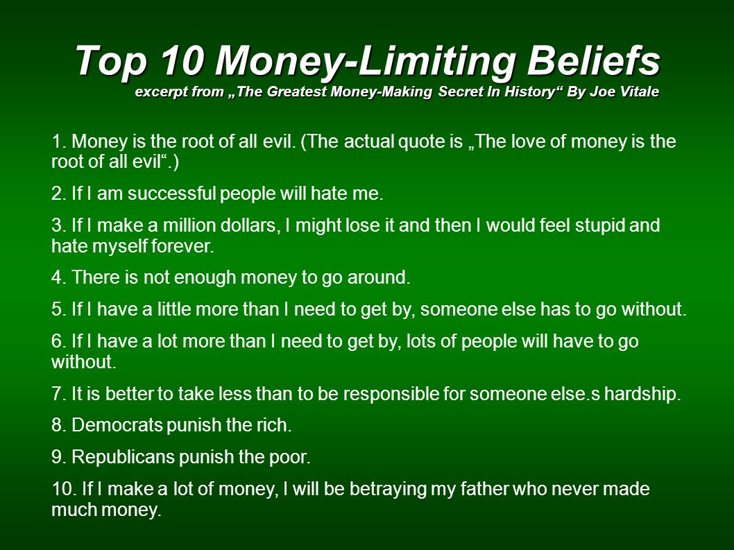 "Top 10 Money-Limiting Beliefs excerpt from ""The Greatest Money-Making Secret In History By Joe Vitale"
