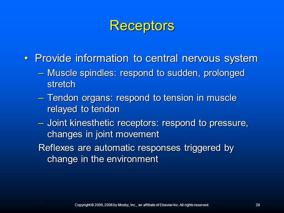 Receptors Provide information to central nervous system