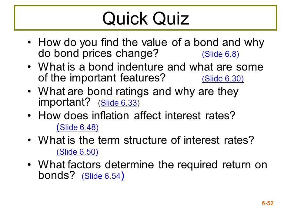 Quick Quiz How do you find the value of a bond and why do bond prices change (Slide 6.8)