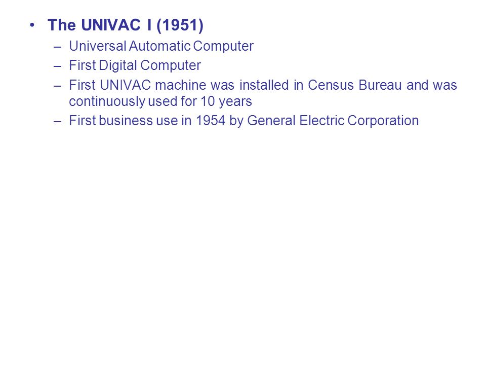 The UNIVAC I (1951) Universal Automatic Computer