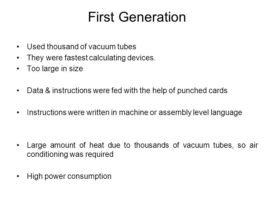 First Generation Used thousand of vacuum tubes