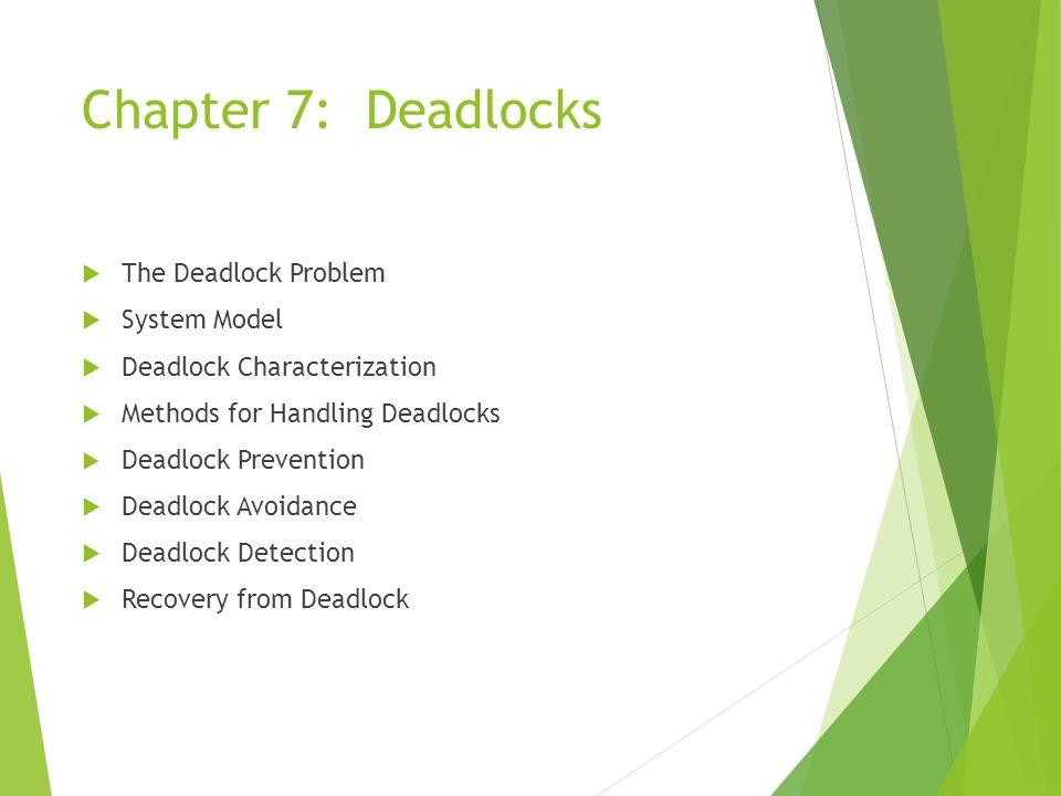 Chapter 7: Deadlocks The Deadlock Problem System Model