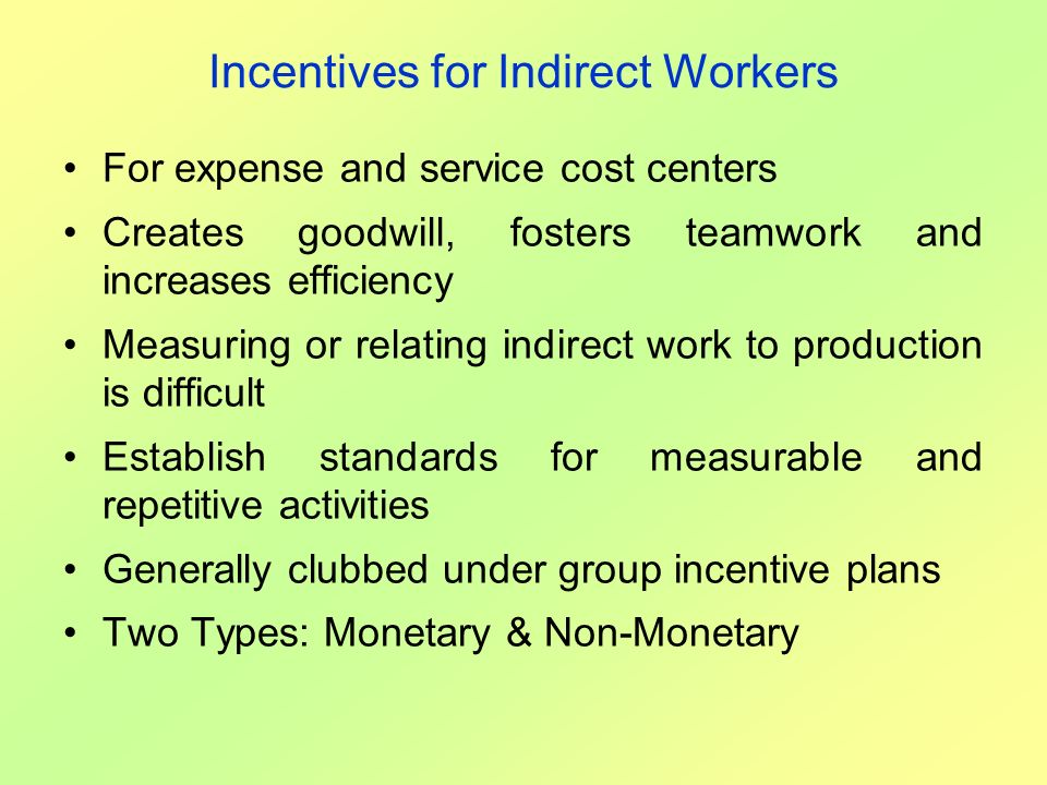 Incentives for Indirect Workers