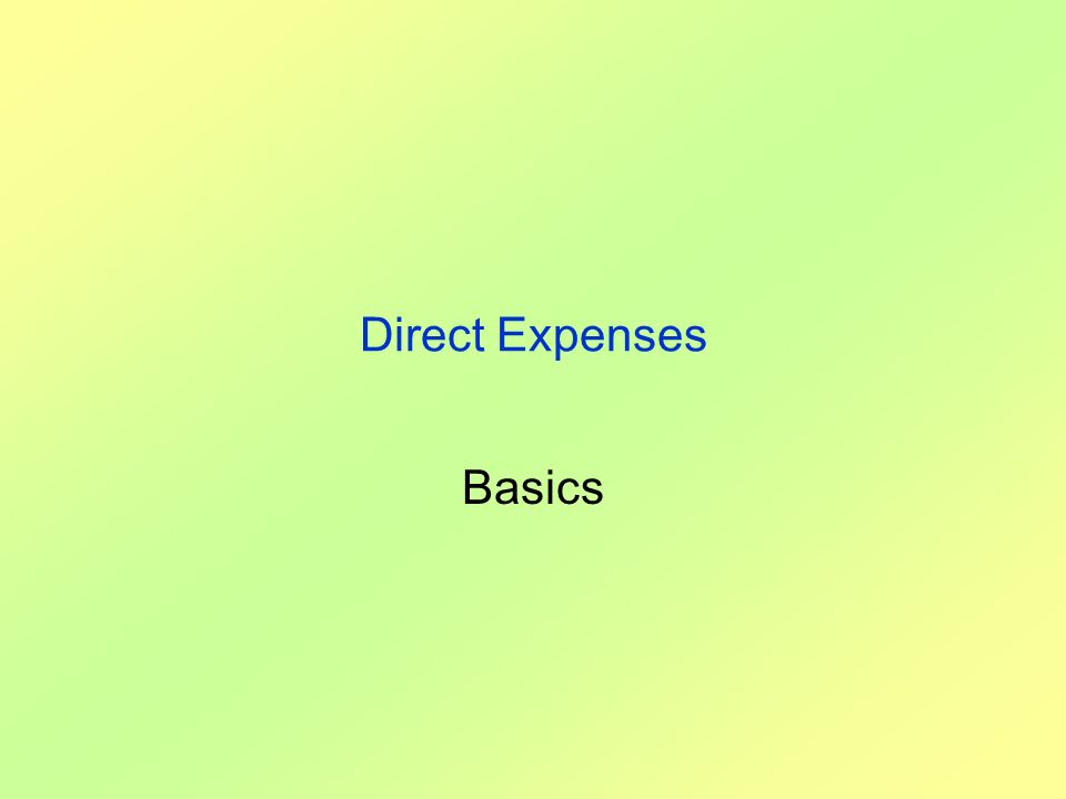 Direct Expenses Basics