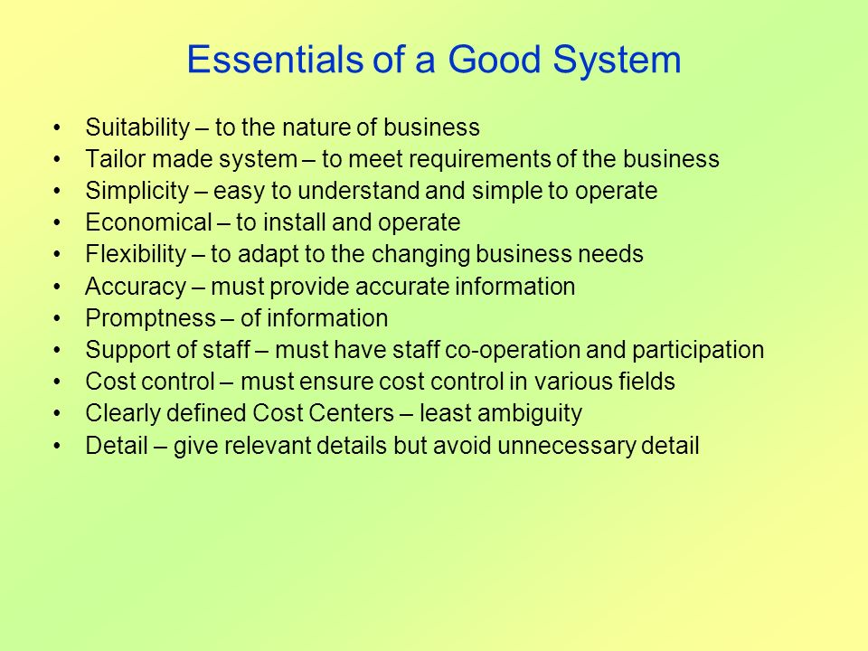 Essentials of a Good System