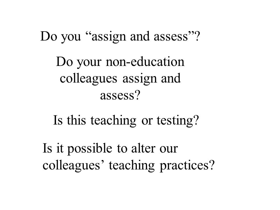 Do you assign and assess