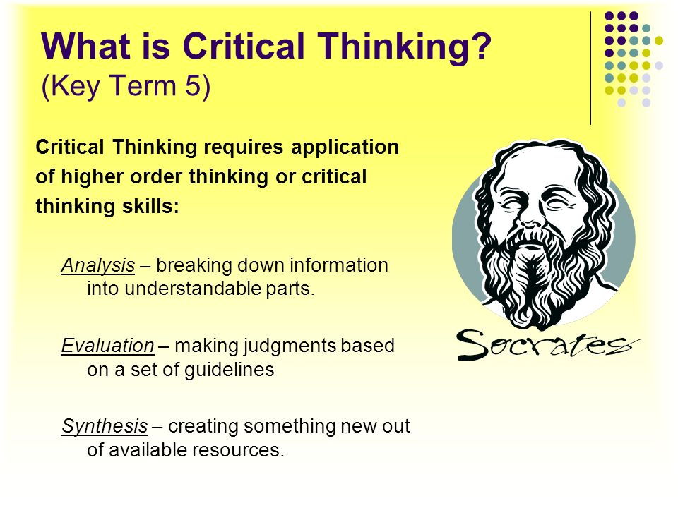 What is Critical Thinking (Key Term 5)