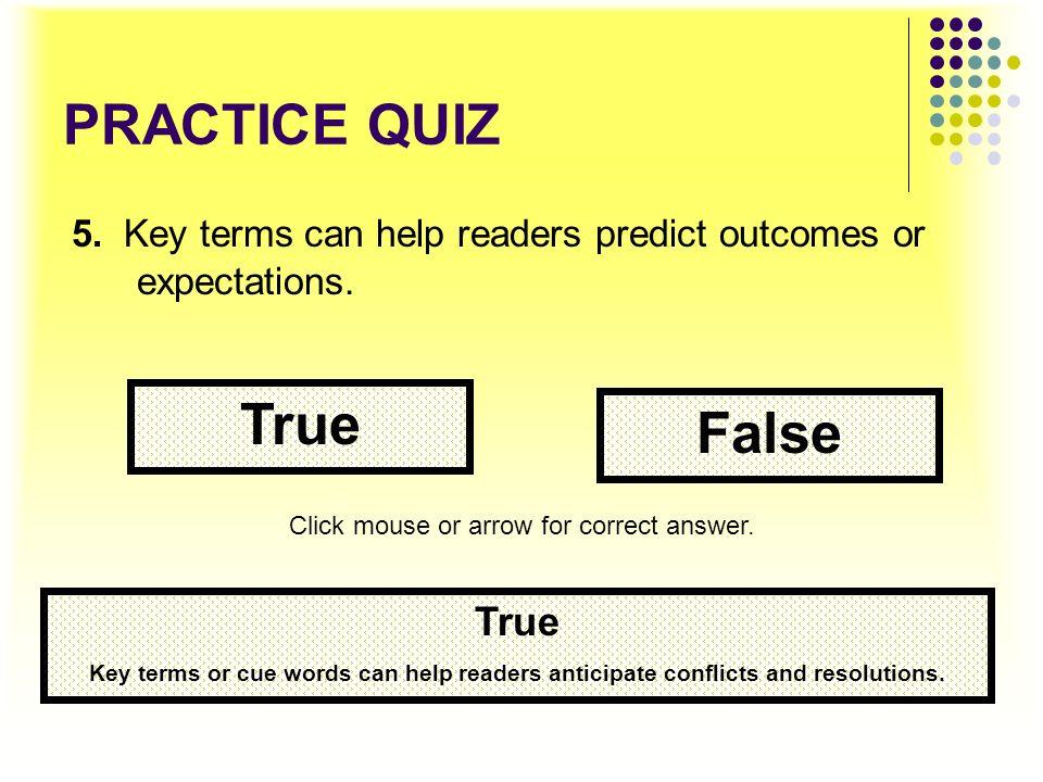 True False PRACTICE QUIZ True