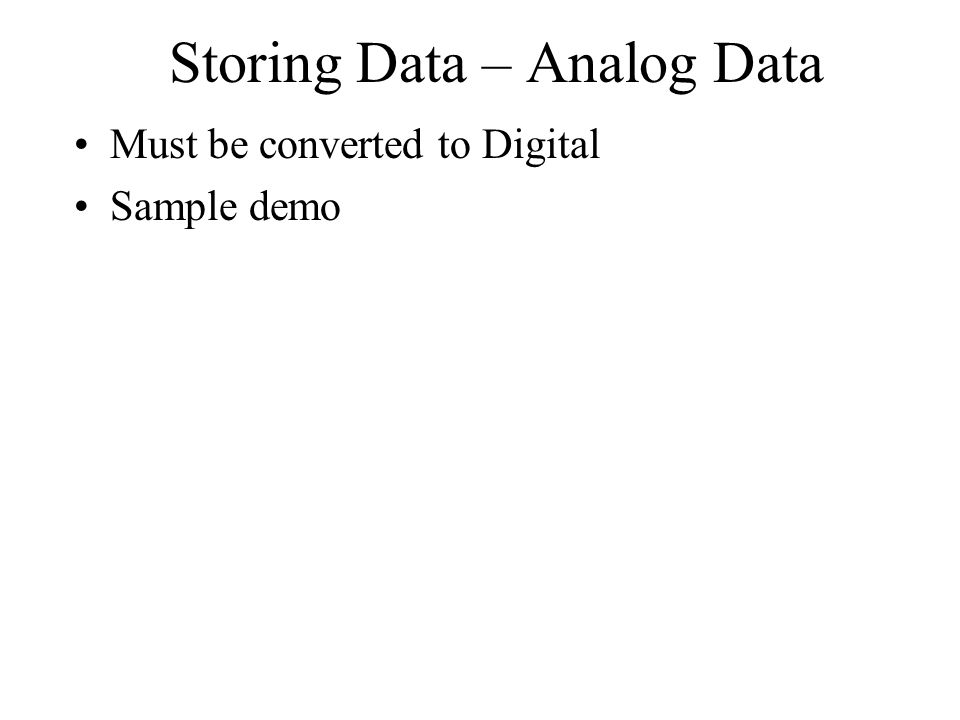 Storing Data – Analog Data