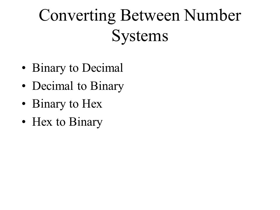 Converting Between Number Systems